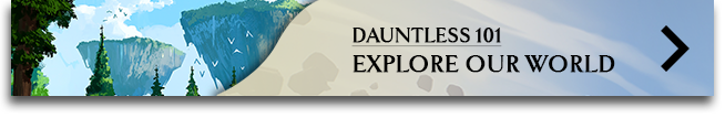 Dauntless 101