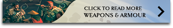 Read More: Weapons & Armour